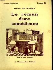 Le Roman D'Une Comedienne. Collection : Le Roman D'Aujourd'Hui N° 36 - Couverture - Format classique