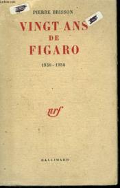 Vingt Ans De Figaro. 1938 - 1958. - Couverture - Format classique