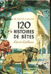 De Buffon A Kipling - 120 Histoires De Betes D'Ici Et D'Ailleurs - Couverture - Format classique