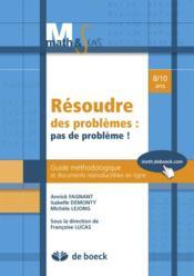 Résoudre des problèmes : pas de problème ! guide méthologique et documents reproductibles en ligne ; 8/10 ans - Couverture - Format classique