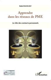 Apprendre dans les reseaux de PME ; le rôle des contacts personnels - Couverture - Format classique