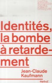 Identités, la bombe à retardement - Couverture - Format classique