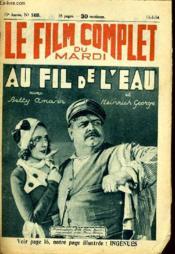 Le Film Complet Du Mardi N° 1455 - 13e Annee - Au Fil De L'Eau - Couverture - Format classique