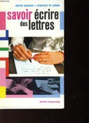 Savoir Ecrire Des Lettres - Couverture - Format classique