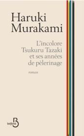 L'incolore Tsukuru Tazaki et ses années de pèlerinage - Couverture - Format classique