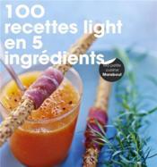 100 recettes light en 5 ingrédients - Couverture - Format classique