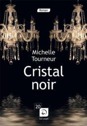 Cristal noir - Couverture - Format classique
