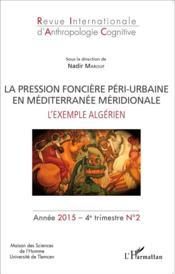 La pression foncière péri-urbaine en Méditerranée méridionale ; l'exemple algérien - Couverture - Format classique