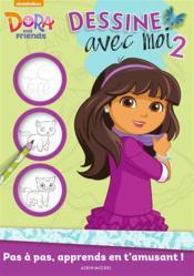 Dora and friends ; dessine avec moi t.2 - Couverture - Format classique