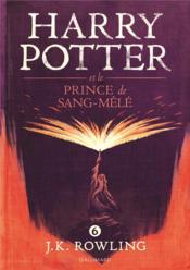 Harry Potter T.6 ; Harry Potter et le prince de sang-mêlé - Couverture - Format classique
