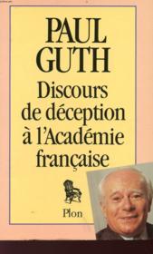 Discours De Deception A L'Academie Francaise - Couverture - Format classique