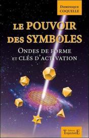 Le pouvoir des symboles ; ondes de forme et clés d'activation - Couverture - Format classique