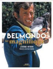 Belmondo, le magnifique - Couverture - Format classique