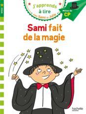 J'apprends à lire avec Sami et Julie ; niveau 2 ; Sami fait de la magie - Couverture - Format classique