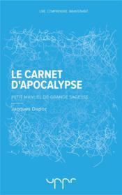 Le carnet d'apocalypse ; petit manuel de grande sagesse - Couverture - Format classique