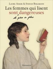 Les femmes qui lisent sont de plus en plus dangereuses - Couverture - Format classique