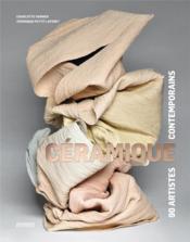 Céramique ; 90 artistes contemporains - Couverture - Format classique