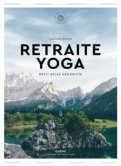 Retraites yoga ; petit atlas hédoniste - Couverture - Format classique