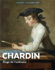 Chardin ; éloge de l'ordinaire - Couverture - Format classique