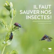 Il faut sauver nos insectes - Couverture - Format classique