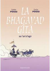 La Bhagavad Gîtâ ou l'art d'agir - Couverture - Format classique