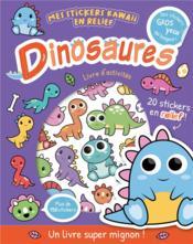 Mes stickers kawaii en relief ; dinosaures - Couverture - Format classique