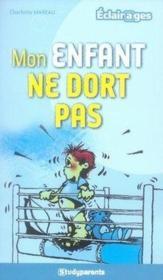 Mon Enfant Ne Dort Pas - Couverture - Format classique