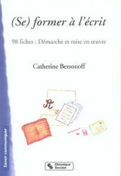 (Se) Former A L'Ecrit - 98 Fiches : Demarches Et Mises En Oe - Intérieur - Format classique
