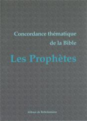 Concordance thématique de la bible ; les prophètes - Couverture - Format classique