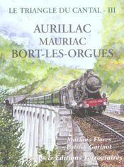 Le triangle du Cantal t.3 ; Aurillac, Mauriac, Bort-les-Orgues - Intérieur - Format classique