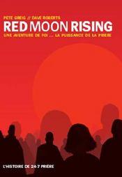 Red Moon Rising ; Une Aventure De Foi ... La Puissance De La Priere - Intérieur - Format classique