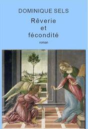 Rêverie et fécondité - Couverture - Format classique