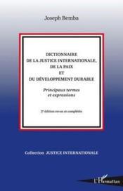 Dictionnaire de la justice internationale, de la paix et du développement durable ; principaux termes et expressions (52e édition) - Couverture - Format classique