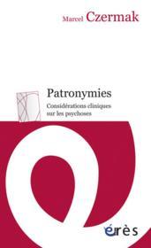 Patronymies ; considérations cliniques sur les psychoses - Couverture - Format classique