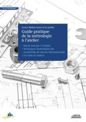 Le guide pratique de la métrologie à l'atelier - Couverture - Format classique