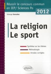 telecharger La Religion Le Sport Sciences Po Iep 2012 Synthese Sur Les Themes Methodologie Annales Corriges livre PDF en ligne gratuit