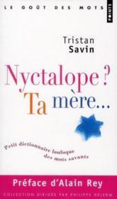 telecharger Nyctalope? ta mere… petit dictionnaire loufoque des mots savants livre PDF en ligne gratuit
