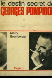 Le Destin Secret De Georges Pompidou. - Couverture - Format classique