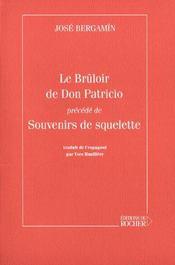 Le Bruloir De Don Patricio ; Souvenirs De Squelette - Intérieur - Format classique