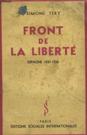 Front De Liberte. Espagne 1937-1938. + Envoi De L'Auteur - Couverture - Format classique