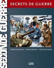 Secrets de guerre ; seconde guerre - Couverture - Format classique