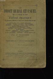 Le Droit Rural Et Usuel Mis A La Portee De Tous. Expose Pratique. - Couverture - Format classique