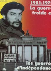 1951-1970 - La Guerre Froide Et Les Guerres D'Independance - Couverture - Format classique