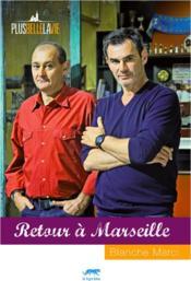 PLUS BELLE LA VIE ; retour à Marseille - Couverture - Format classique