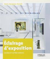 Éclairage d'exposition ; musées et autres espaces - Couverture - Format classique
