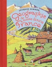 Géographie de notre douce France - Couverture - Format classique