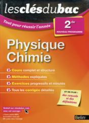 LES CLES DU BAC ; tout pour réussir l'année ; physique chimie ; 2nde (édition 2015) - Couverture - Format classique