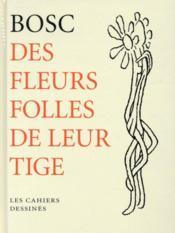 Des fleurs folles de leur tige - Couverture - Format classique
