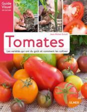 Tomates ; les variétés qui ont du goût et comment les cultiver - Couverture - Format classique