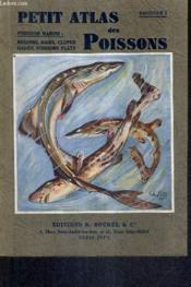 Petit Atlas Des Poissons - Fascicule N°1 : Poissons Marins - Requins Raies Clupes Gades Poissons Plats. - Couverture - Format classique